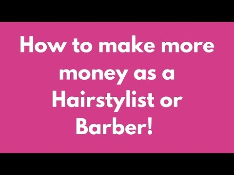 Hairstylist & Barber Advice - How to Make More Money - TheSalonGuy
