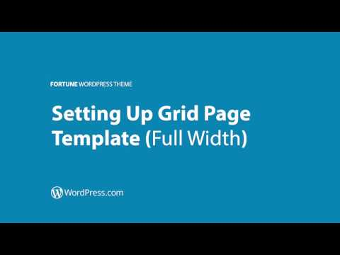 Fortune WordPress Theme: Setting Up Grid Page Template (Full Width)
