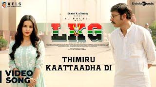 LKG   Thimiru Kaattaadha Di Video Song   RJ Balaji, Priya Anand   Leon James   K.R. Prabhu