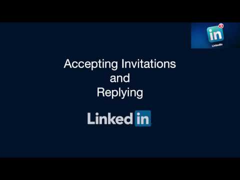 Accepting LinkedIn Invitations and Replying
