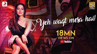 Yeh Waqt Mera Hai | Rabbit Sack C | Sunny Leone