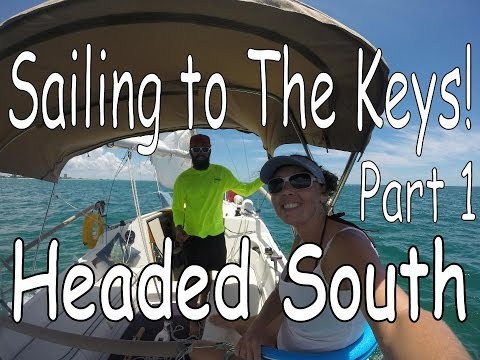 A month off! Sailing to The Keys on our 26ft boat! (part 1 of 3)