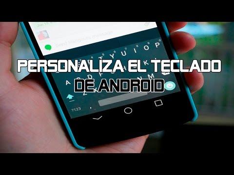 Como personalizar el teclado de android a tu gusto | 2016 | AndroMaster