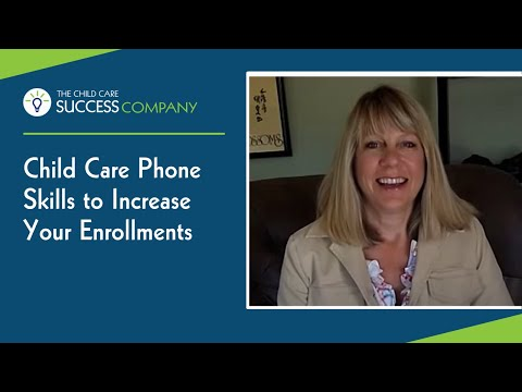 Child Care Phone Skills to Increase Your Enrollments