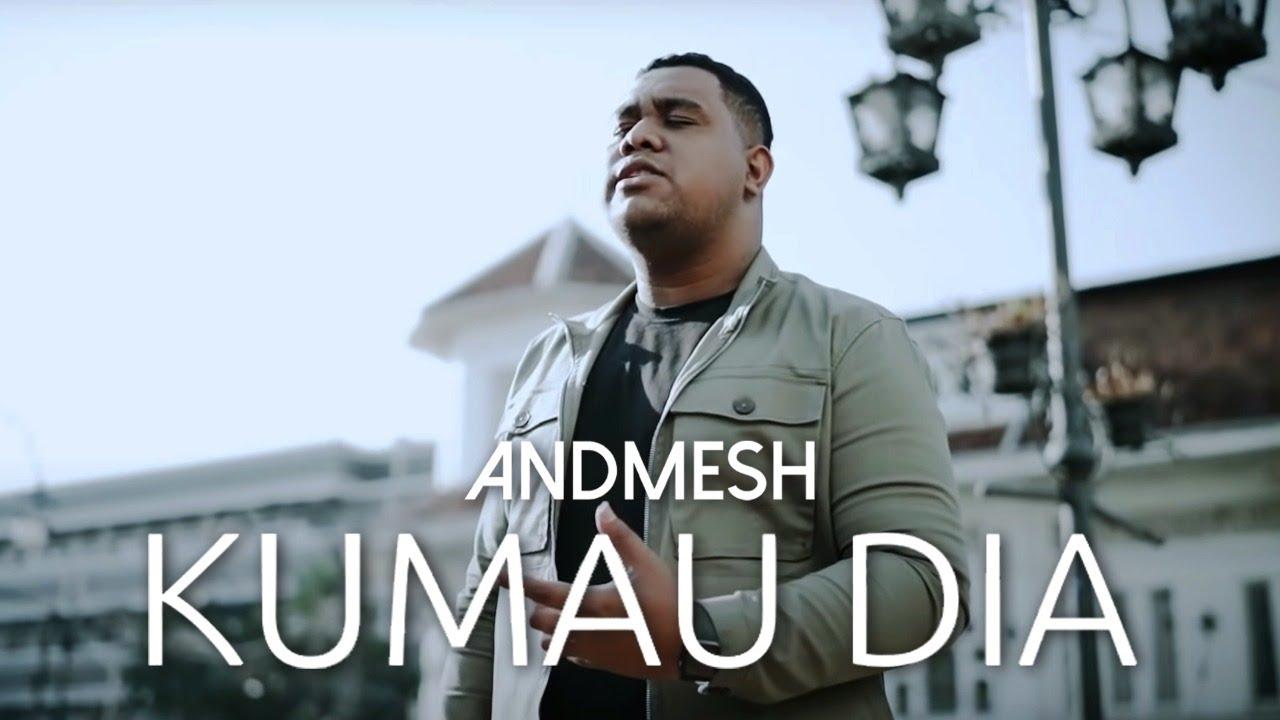 Download Andmesh - Kumau Dia (Official Music Video) MP3 Gratis