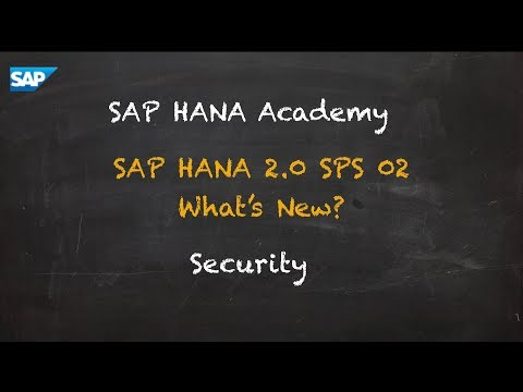 SAP HANA Academy - Database Management: What's New? - Security [2.0 SPS 02]