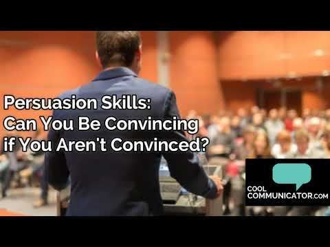 Persuasion Skills: Can you be convincing if you aren't convinced?