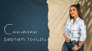 Sebnem Tovuzlu - Canimsan (Yeni 2019)