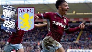 GREALISH WINNER | Birmingham City 0-1 Aston Villa (18/19)