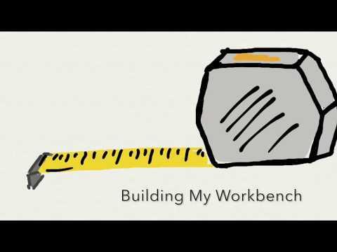 Building My Workbench