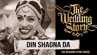 Din Shagna Da - The 2019 Bridal Entry Song by The Wedding Story