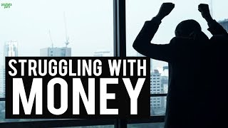 STRUGGLING WITH MONEY? (Watch This)
