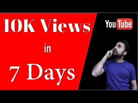 100% working - How to get 10K views in 7 Days |  Get more views and make money with YouTube channel