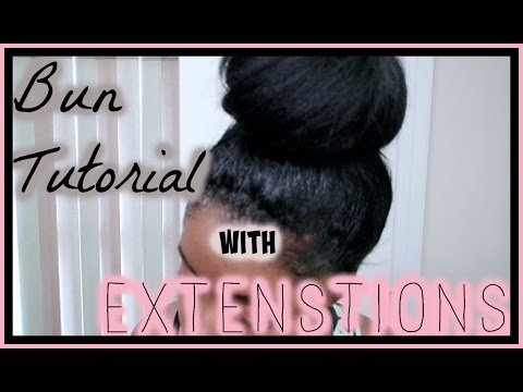 GET THAT NATURAL BUN LOOK! BUN TUTORIAL |WITH| EXTENSIONS/WEAVE! SHORT HAIR BUN TUT!_SERENEBROWNIE