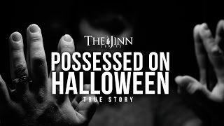 POSSESSED ON HALLOWEEN! (JINN STORY)