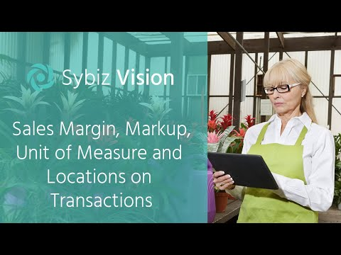 Sales Margin, Markup, Unit of Measure and Locations on Transactions | Sybiz Vision