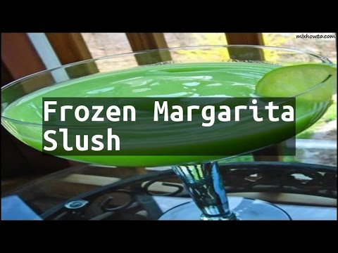 Recipe Frozen Margarita Slush