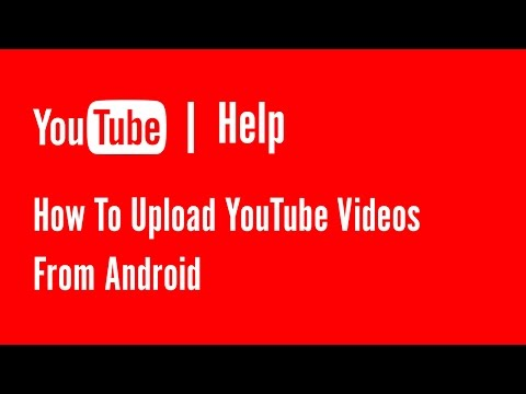 Upload YouTube Videos from Android | Youtube Help