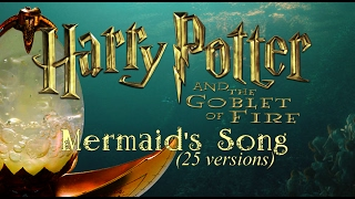 Harry Potter And The Goblet of Fire - Mermaid's Song (Multilanguage 25 versions)