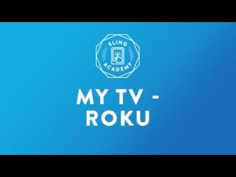 SLING TV: My TV - Roku