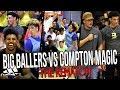 Big Ballers DOUBLE OT REMATCH Vs COMPTON MAGIC LaMelo IMPRESSES Lonzo Swaggy P