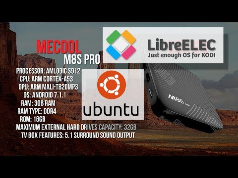 MECOOL M8S PRO Amlogic S912 Dual Boot LibreELEC and Linux Ubuntu