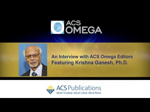 Interview with ACS Omega, Editor-in-Chief:  Krishna Ganesh, Ph.D.