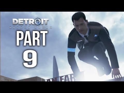 DETROIT BECOME HUMAN  Gameplay Walkthrough Part 9 | GO CONNOR!
