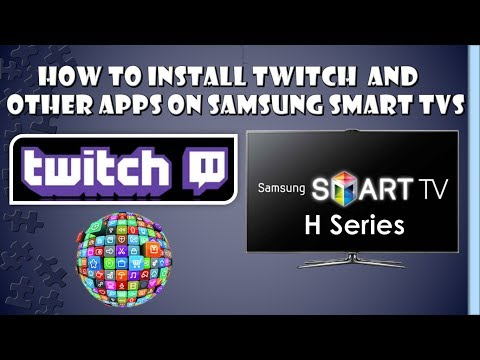 How to Install Twitch + Other APPS on Samsung Smart H Series