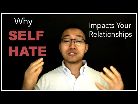 Why Self Hate Impacts Your Relationships