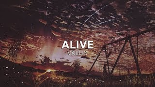 Vallis - Alive [Vibes Release]