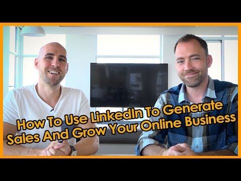 LinkedIn Marketing: How To Use LinkedIn To Generate Sales And Grow Your Online Business