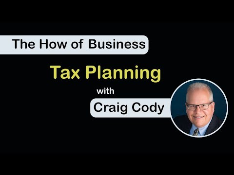 The How of Business: Craig Cody Interview – Tax Planning
