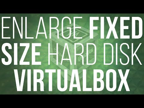 Increase the size of fixed sized disk in Virtualbox - Any format