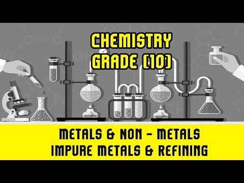 30. Metals & Non - Metals | Impure Metals & Refining | Distillation | Oxidation | Chemistry Grade 10