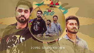 2-2 Peg (Audio Song) | Goldy Desi Crew | Parmish Verma | Full Punjabi Song 2018 | Speed Records