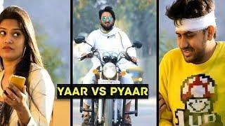Yaar vs Pyaar || Ft. Baanke Bihari || Crazy Creatures ProductionS