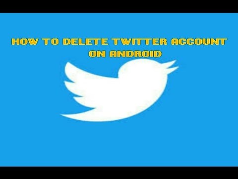 HOW TO DELETE TWITTER ACCOUNT ON ANDROID