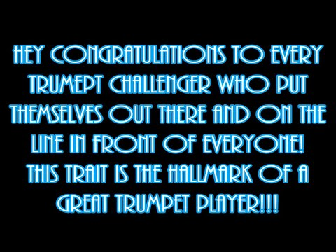 SHOUT OUT & CONGRATULATIONS TO ALL MISSION IMPOSSIBLE TRUMPET CHALLENGERS