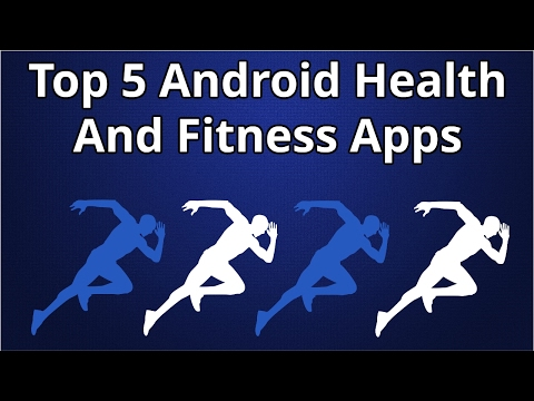 Top 5 Android Health And Fitness Apps