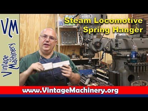 Machining Steam Locomotive Spring Hangers: Part 1