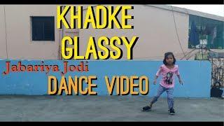 Khadke Glassy |Basic Dance Choreography| 2019|Jabariya Jodi|Sidharth Malhotra,Parineeti Chopra