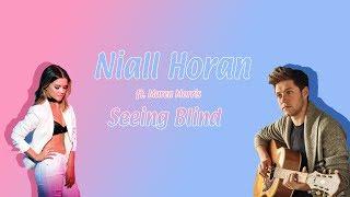 Niall Horan - Seeing Blind ft. Maren Morris (color coded lyrics + audio)