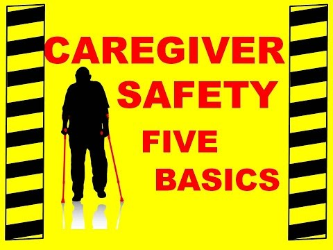 Caregiver Safety - The 5 Basics - Safety Training Video