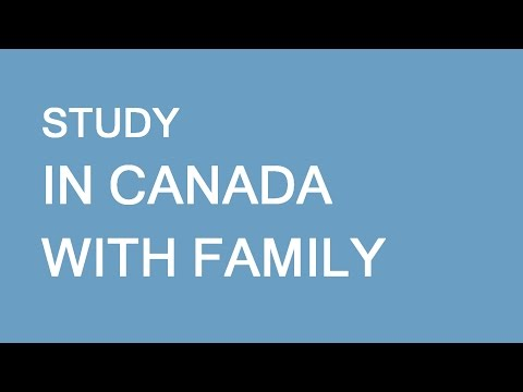 Is it possible to come for studies to Canada with family