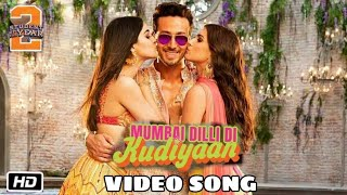 Mumbai Dilli Di Kudiyaan Full Video Song : Student Of The Year 2 | Tiger,  Vishal |