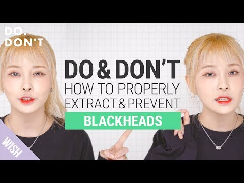 Is it Possible to Get Rid of Blackheads Forever? | Blackhead Removal & Prevention Tip | Do & Don't