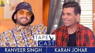 Karan Johar and Ranveer Singh | TapeCast Season 2 | Episode 1