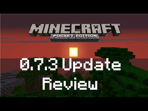 Minecraft Pocket Edition 0.7.3 Alpha Update Review and All Features