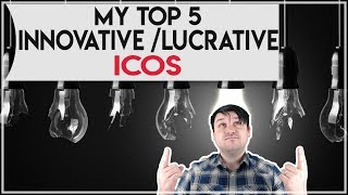 My Top 5 Lucrative/Innovative ICOs - Aug 2017